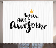 You Are Awesome and Crown Curtain