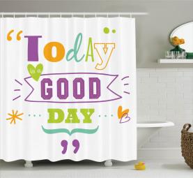 Heute ist ein guter Tag Duschvorhang