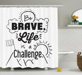 Sei mutig Motto Slogan Duschvorhang