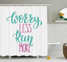 Worry Less Run More Phrase Shower Curtain