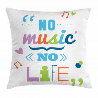 No Music, No Life Slogan Pillow Cover