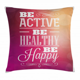 Be Active Be Healthy Pillow Cover