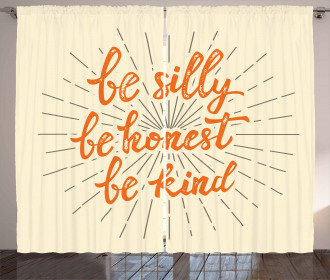 Be Silly Honest and Kind Curtain