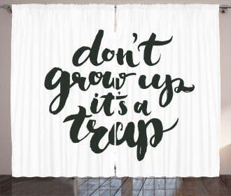 Do Not Grow Up Its a Trap Curtain