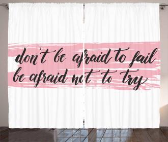 Do not be Afraid to Fail Curtain
