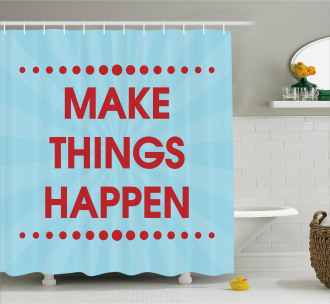 Positive Life Motivation Shower Curtain