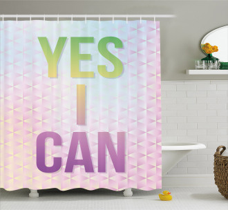 Yes I Can Quote Shower Curtain