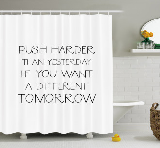 Push Harder Quote Shower Curtain