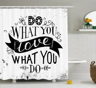 Do What You Love Success Shower Curtain