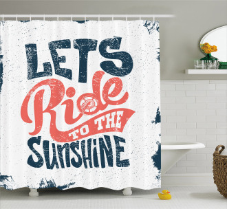 Lets Ride Quote Shower Curtain