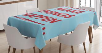 Positive Life Motivation Tablecloth