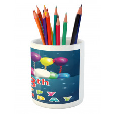18 Birthday Balloons Pencil Pen Holder