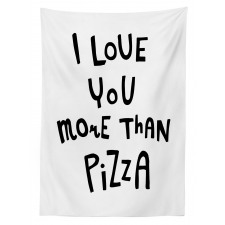 Love You More Than Pizza Tablecloth